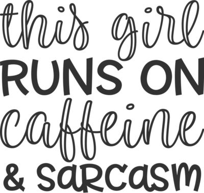this girl runs on caffeine