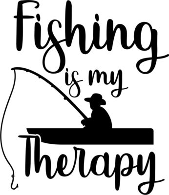 fishing is my therapy